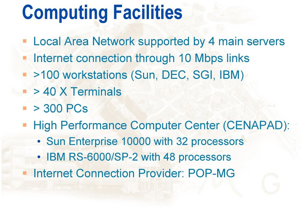 Terminals > 300 PCs High Performance Computer Center (CENAPAD): Sun Enterprise