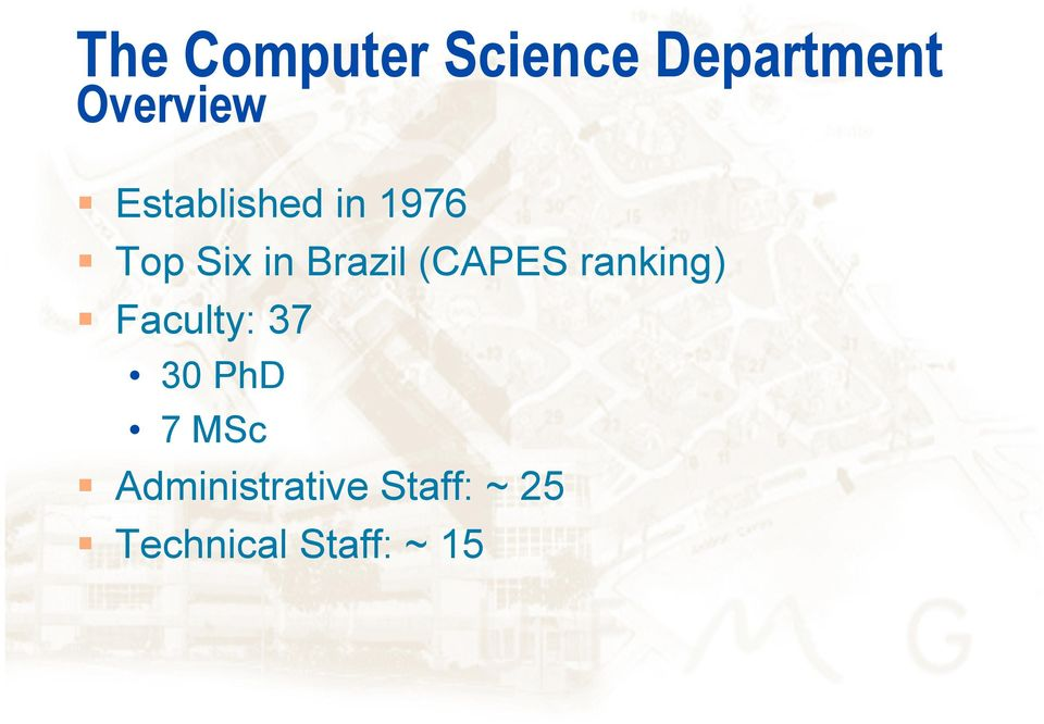 (CAPES ranking) Faculty: 37 30 PhD 7 MSc