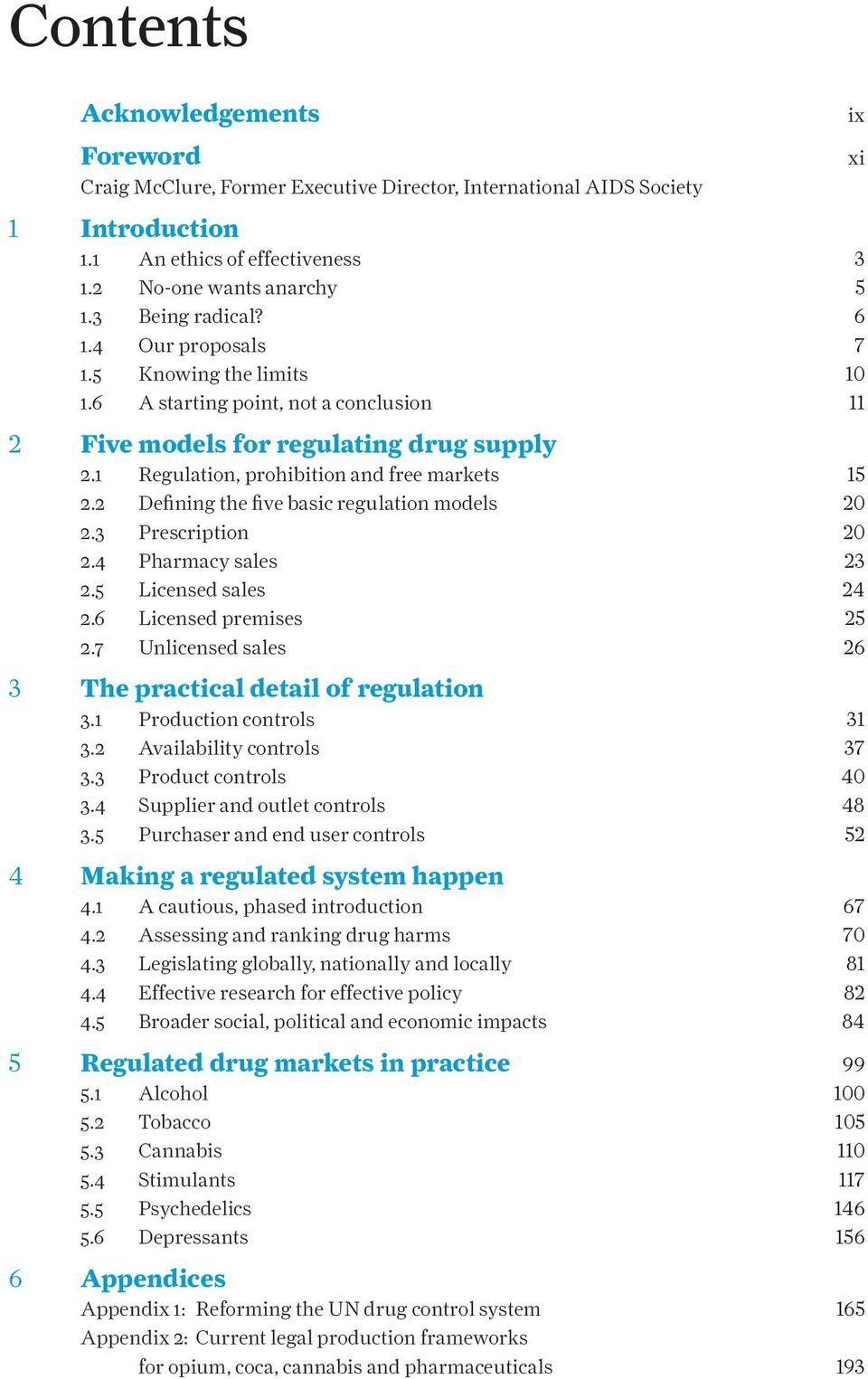 2 Defining the five basic regulation models 20 2.3 Prescription 20 2.4 Pharmacy sales 23 2.5 Licensed sales 24 2.6 Licensed premises 25 2.7 Unlicensed sales 26 3 The practical detail of regulation 3.