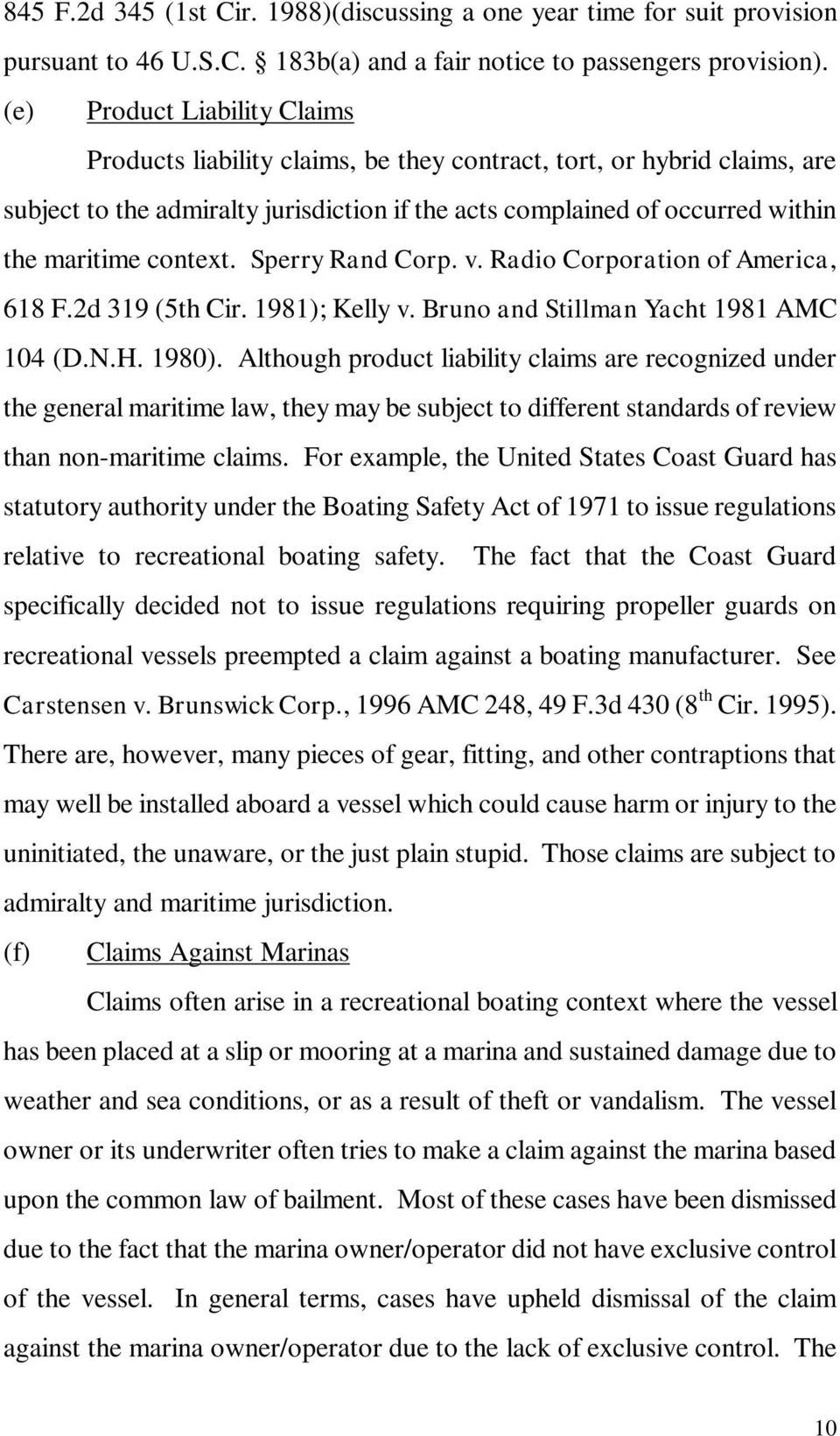 context. Sperry Rand Corp. v. Radio Corporation of America, 618 F.2d 319 (5th Cir. 1981); Kelly v. Bruno and Stillman Yacht 1981 AMC 104 (D.N.H. 1980).
