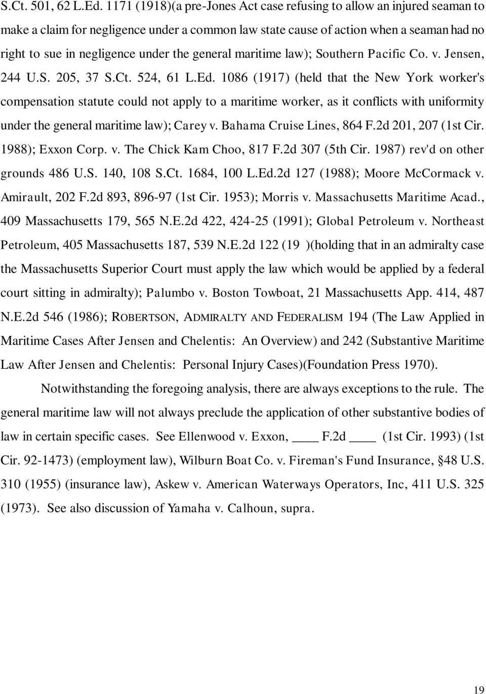 general maritime law); Southern Pacific Co. v. Jensen, 244 U.S. 205, 37 S.Ct. 524, 61 L.Ed.