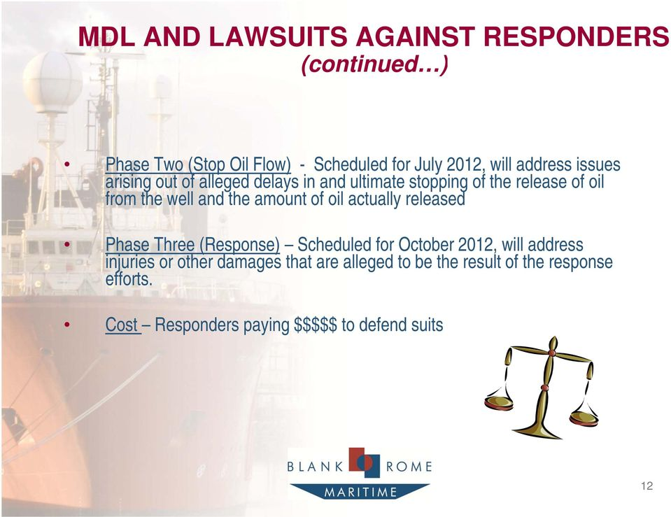 oil actually released Phase Three (Response) Scheduled for October 2012, will address injuries or other