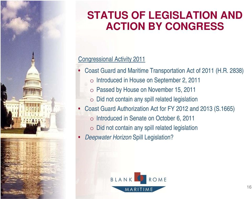 2838) o Introduced in House on September 2, 2011 o Passed by House on November 15, 2011 o Did not contain any