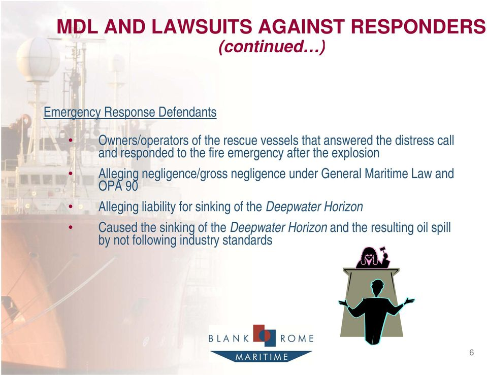 negligence/gross negligence under General Maritime Law and OPA 90 Alleging liability for sinking of the