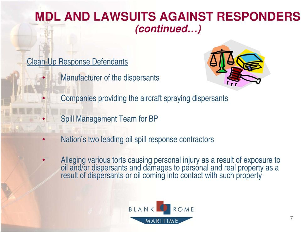 response contractors Alleging various torts causing personal injury as a result of exposure to oil and/or