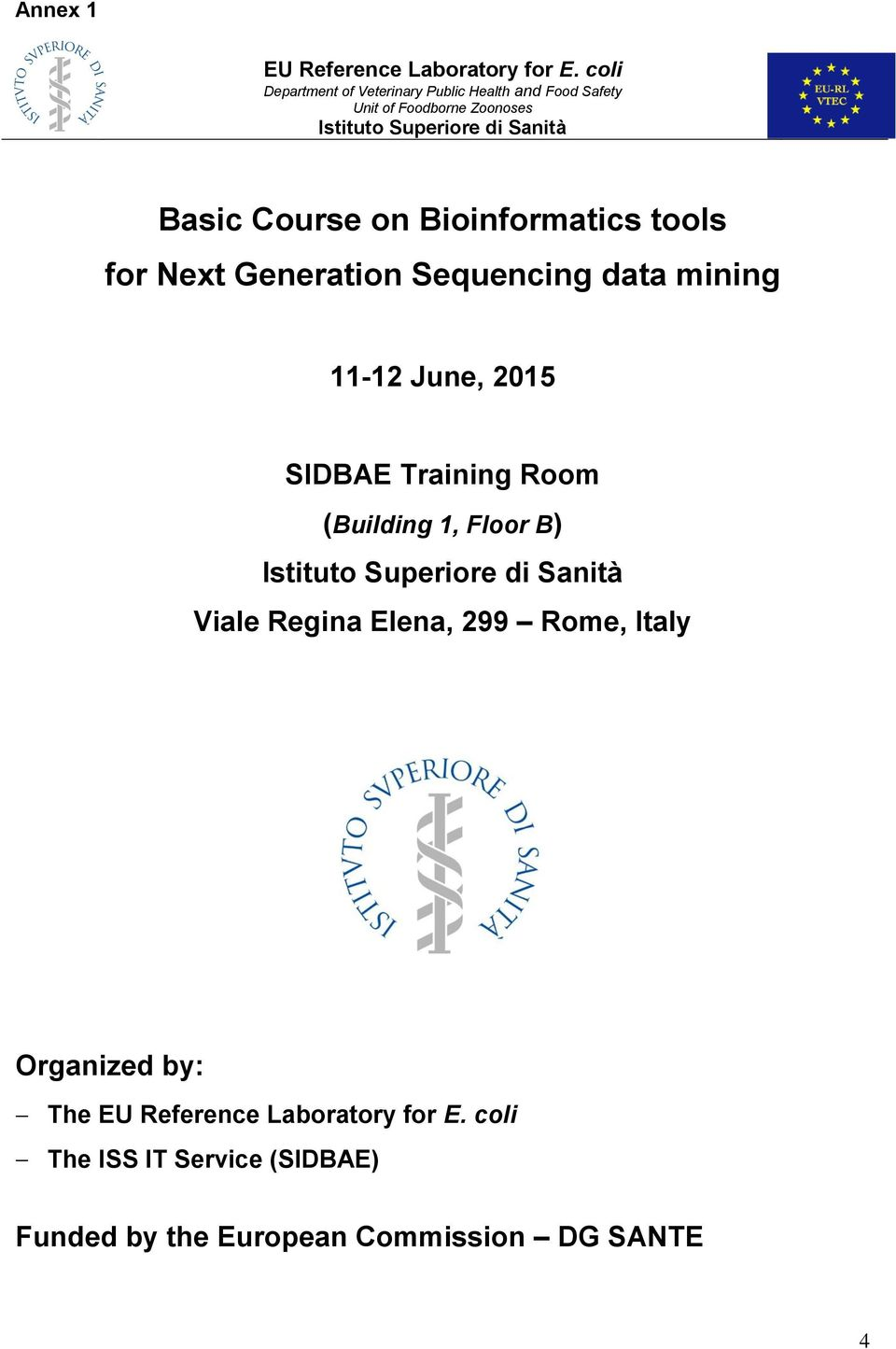 Bioinformatics tools for Next Generation Sequencing data mining 11-12 June, 2015 SIDBAE Training Room