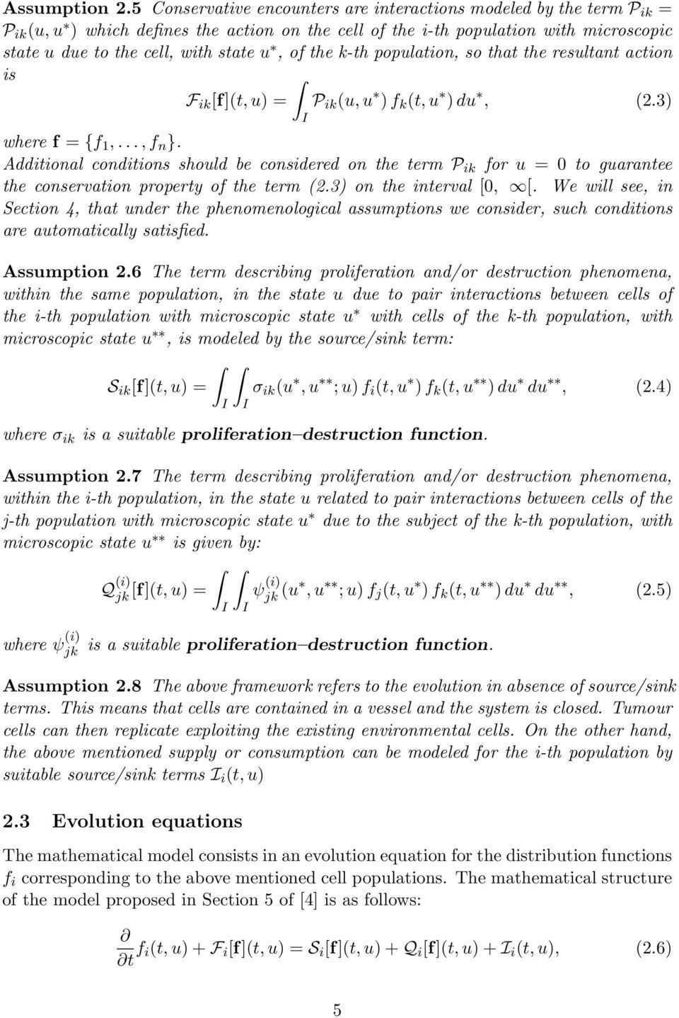 k-th population, so that the resultant action is F ik [f](t, u = P ik (u, u f k (t, u u, (2.3 I where f = {f 1,..., f n }.