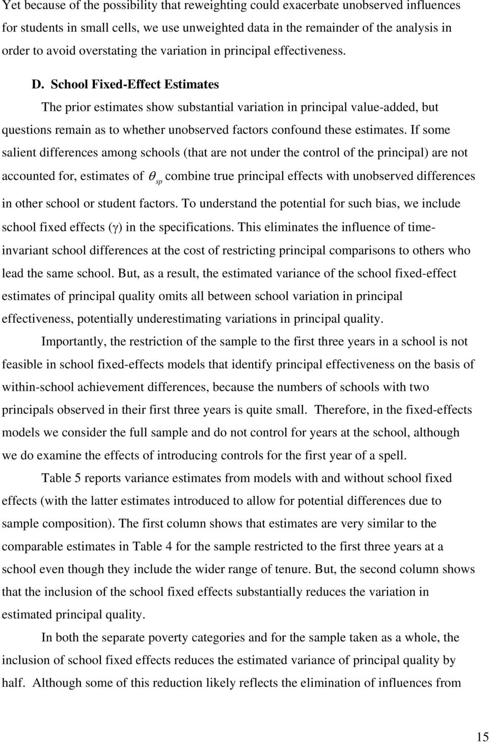School Fixed-Effect Estimates The prior estimates show substantial variation in principal value-added, but questions remain as to whether unobserved factors confound these estimates.