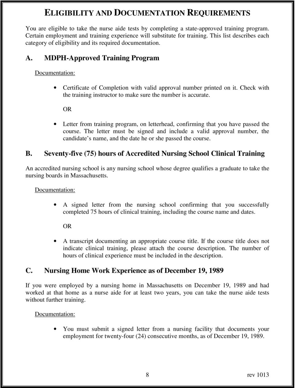 MDPH-Approved Training Program Documentation: Certificate of Completion with valid approval number printed on it. Check with the training instructor to make sure the number is accurate.