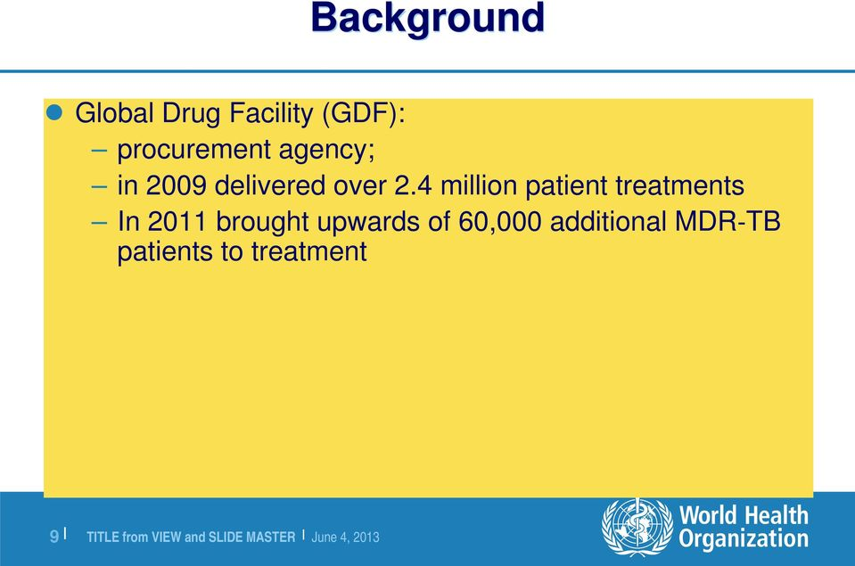 4 million patient treatments In 2011 brought