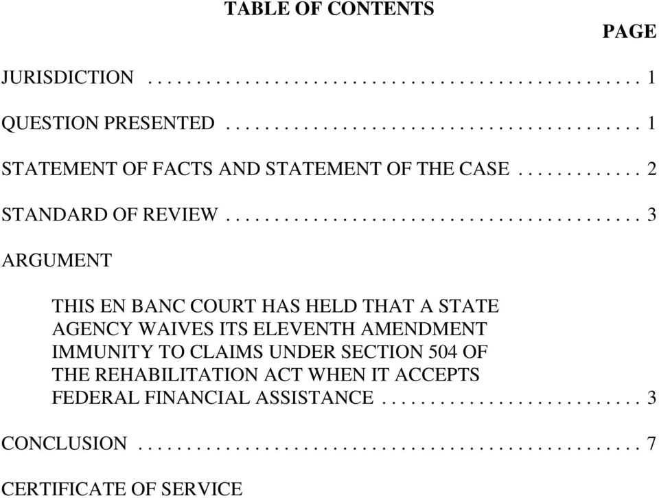 ..3 ARGUMENT THIS EN BANC COURT HAS HELD THAT A STATE AGENCY WAIVES ITS ELEVENTH AMENDMENT