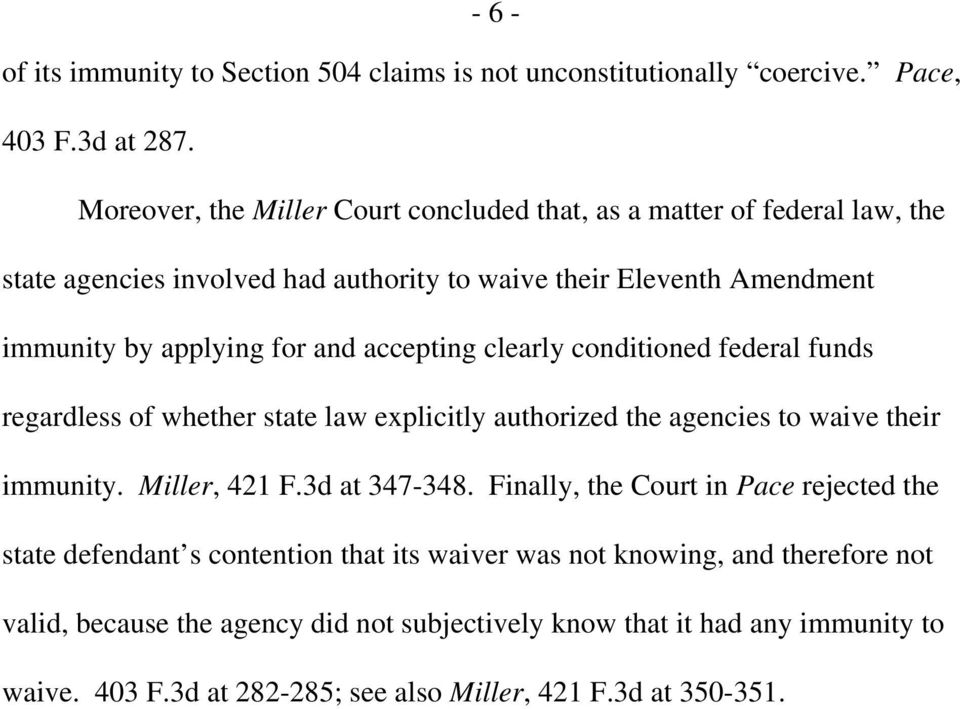 accepting clearly conditioned federal funds regardless of whether state law explicitly authorized the agencies to waive their immunity. Miller, 421 F.3d at 347-348.