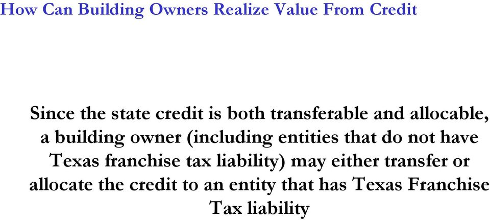 entities that do not have Texas franchise tax liability) may either