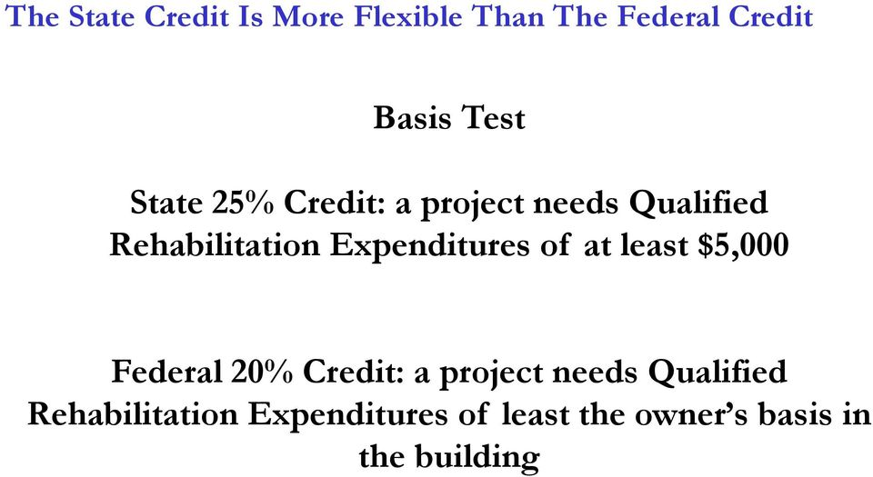 Expenditures of at least $5,000 Federal 20% Credit: a project needs