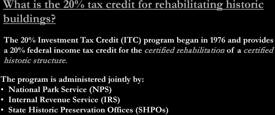 tax credit for the certified rehabilitation of a certified historic structure.