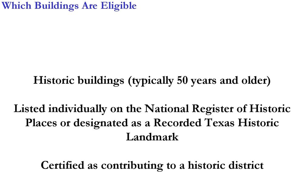Register of Historic Places or designated as a Recorded