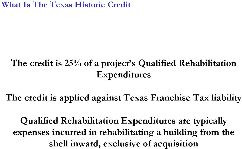 liability Qualified Rehabilitation Expenditures are typically expenses