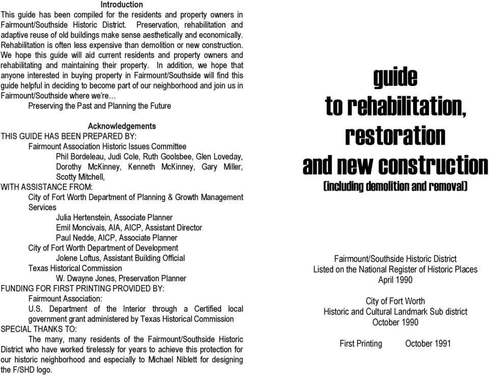 We hope this guide will aid current residents and property owners and rehabilitating and maintaining their property.
