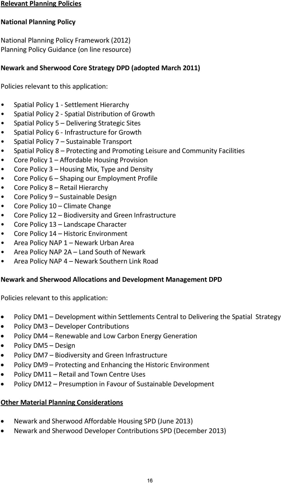 Infrastructure for Growth Spatial Policy 7 Sustainable Transport Spatial Policy 8 Protecting and Promoting Leisure and Community Facilities Core Policy 1 Affordable Housing Provision Core Policy 3