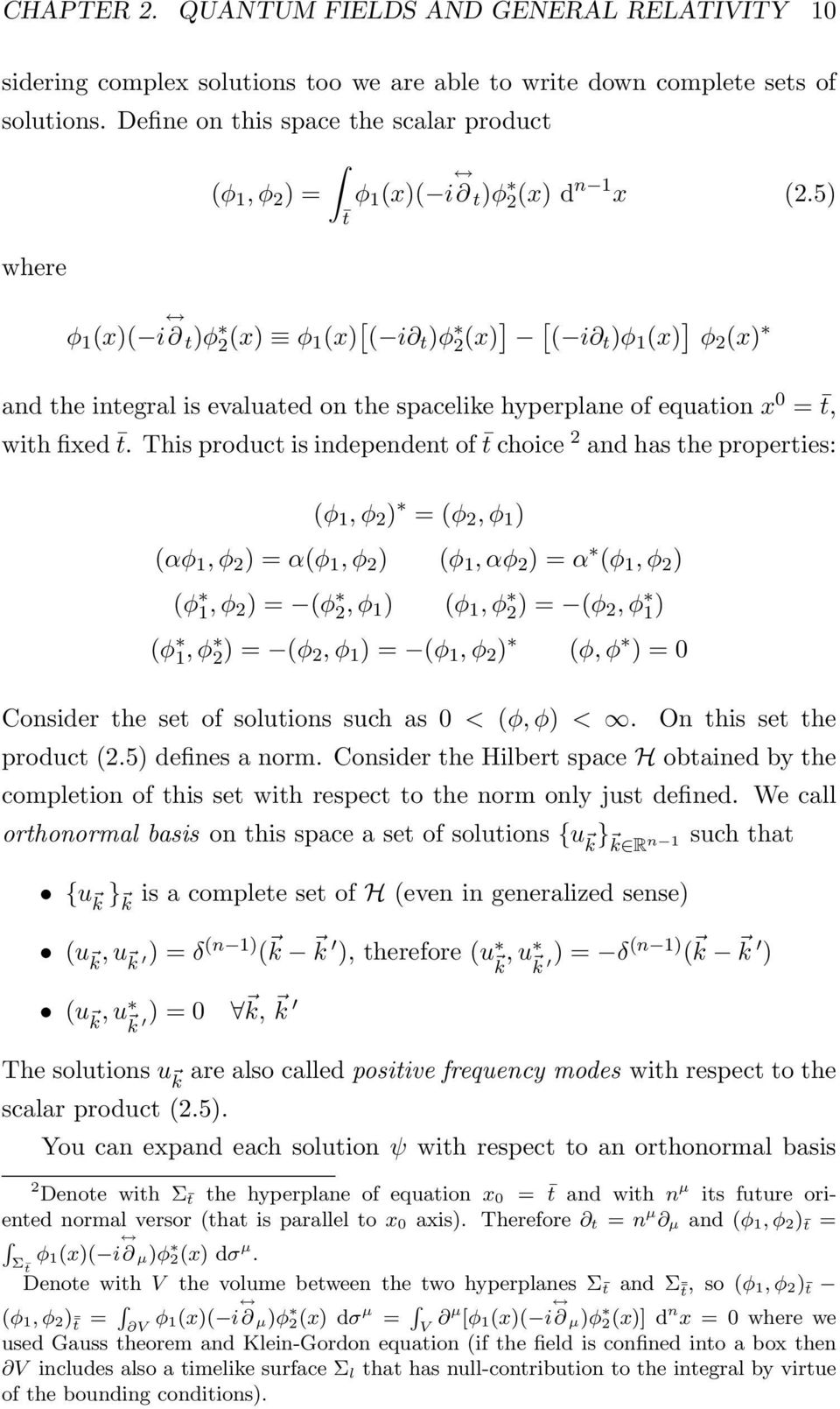 5 t φ 1 x i t φ 2x φ 1 x [ i t φ 2x ] [ i t φ 1 x ] φ 2 x and the integral is evaluated on the spacelike hyperplane of equation x 0 = t, with fixed t.