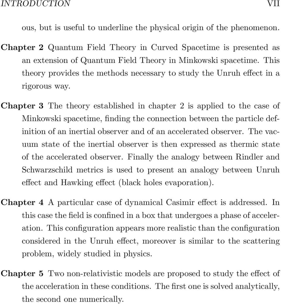 This theory provides the methods necessary to study the Unruh effect in a rigorous way.