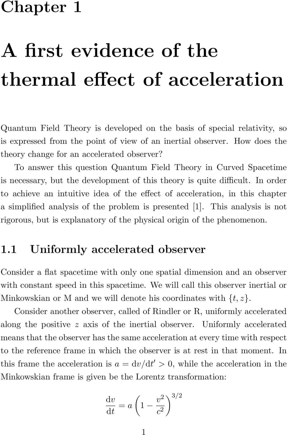 In order to achieve an intuitive idea of the effect of acceleration, in this chapter a simplified analysis of the problem is presented [1].