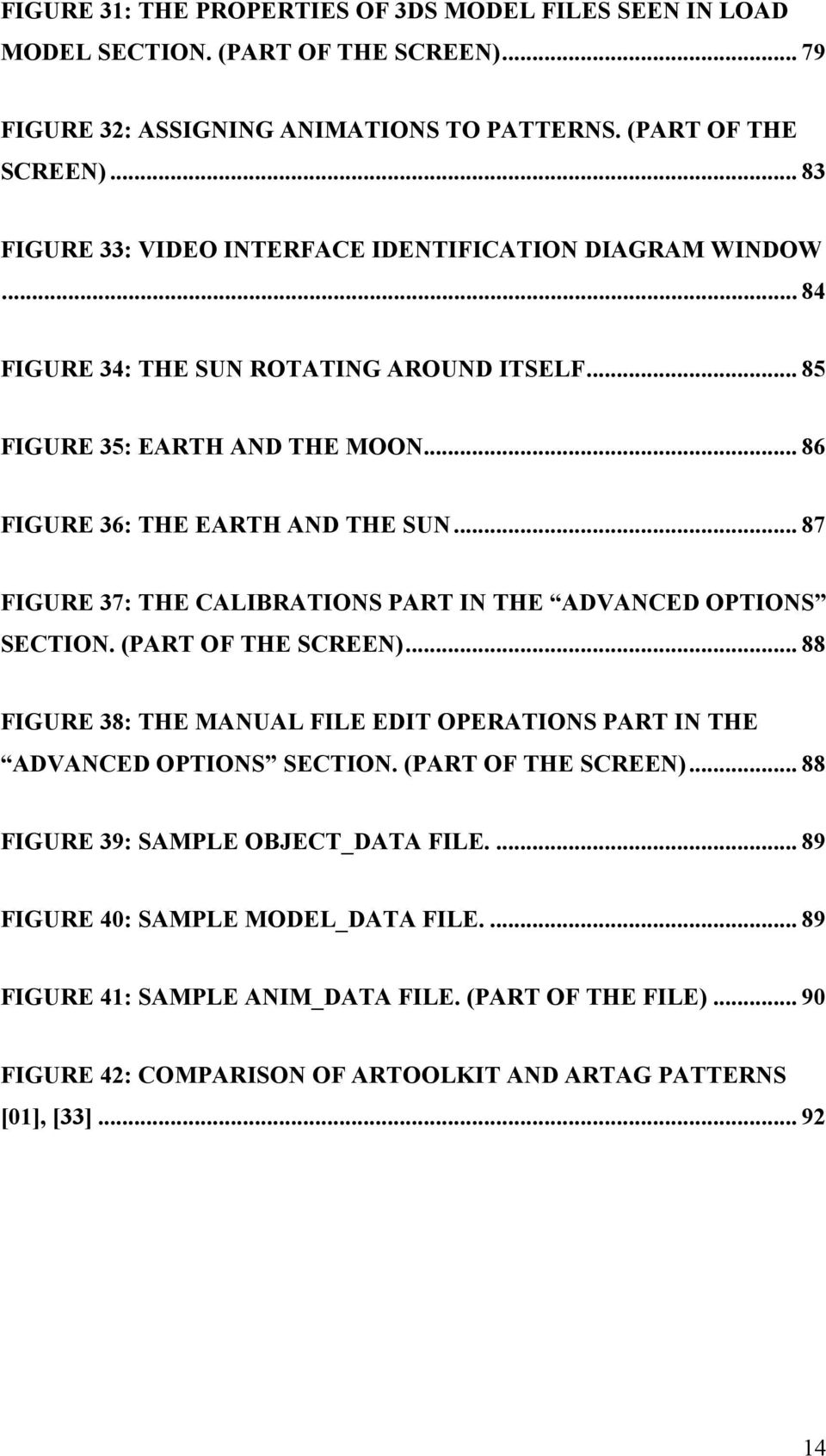 (PART OF THE SCREEN)... 88 FIGURE 38: THE MANUAL FILE EDIT OPERATIONS PART IN THE ADVANCED OPTIONS SECTION. (PART OF THE SCREEN)... 88 FIGURE 39: SAMPLE OBJECT_DATA FILE.
