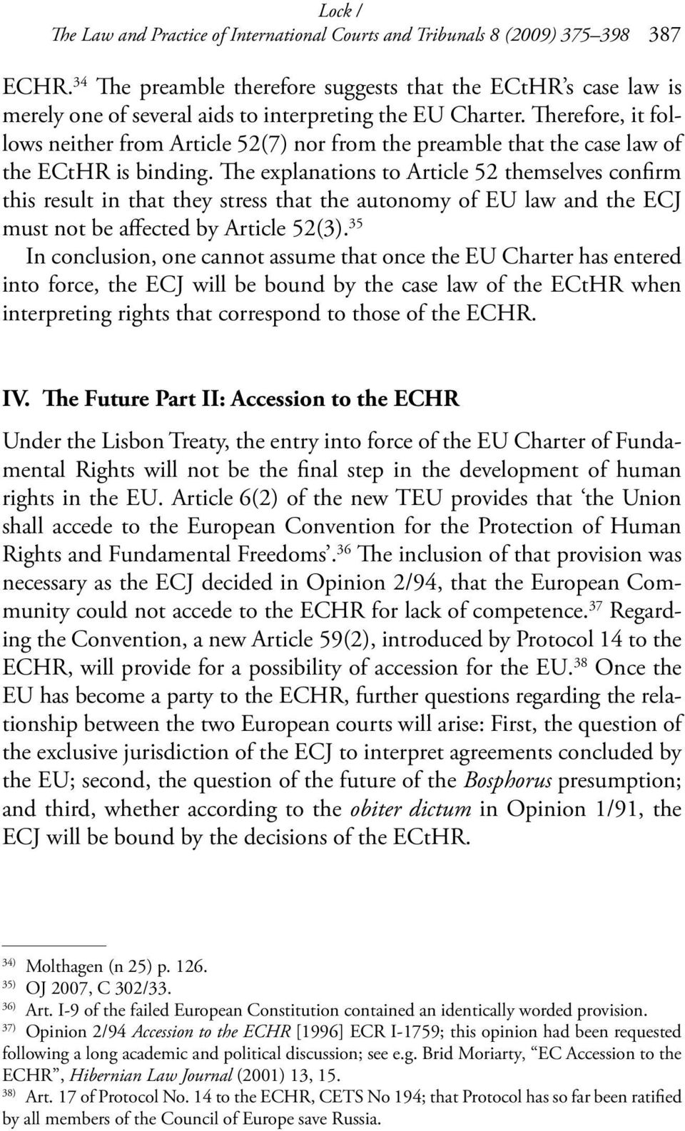 Therefore, it follows neither from Article 52(7) nor from the preamble that the case law of the ECtHR is binding.