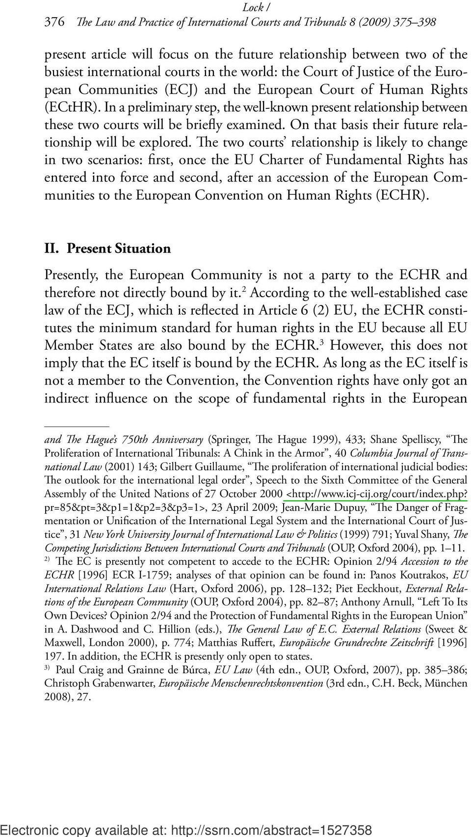international courts in the world: the Court of Justice of the European Communities (ECJ) and the European Court of Human Rights (ECtHR).