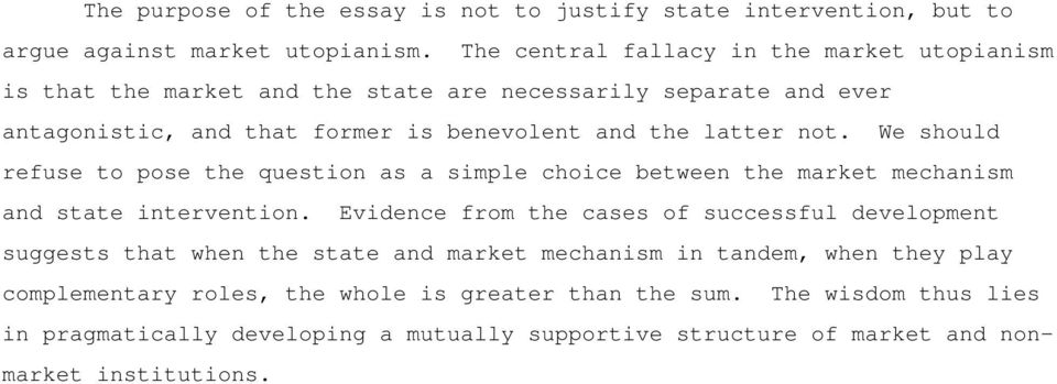 not. We should refuse to pose the question as a simple choice between the market mechanism and state intervention.