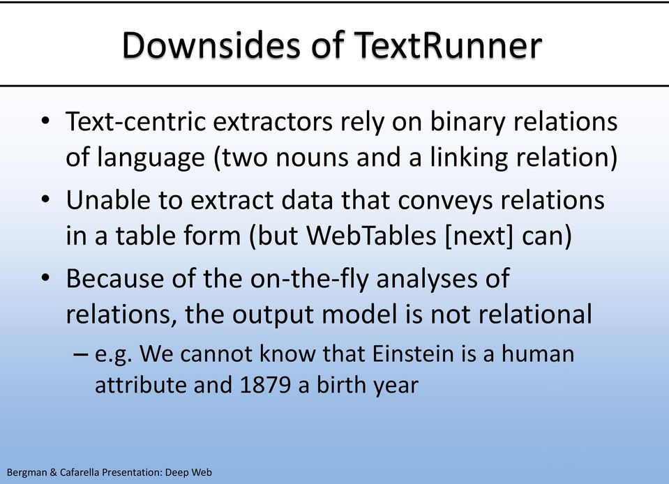 (but WebTables [next] can) Because of the on-the-fly analyses of relations, the output model