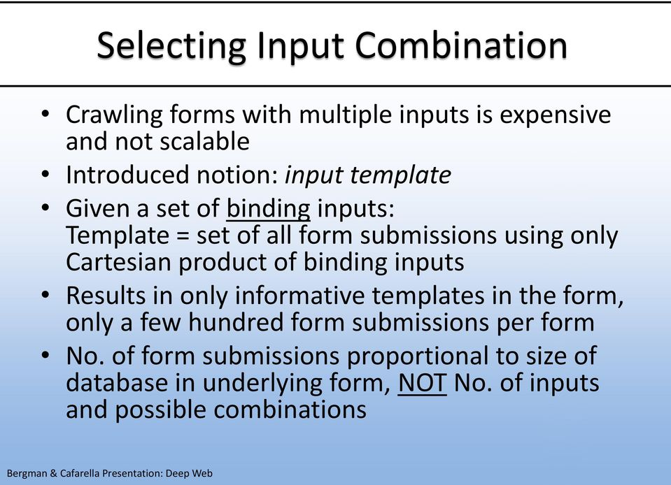 of binding inputs Results in only informative templates in the form, only a few hundred form submissions per form