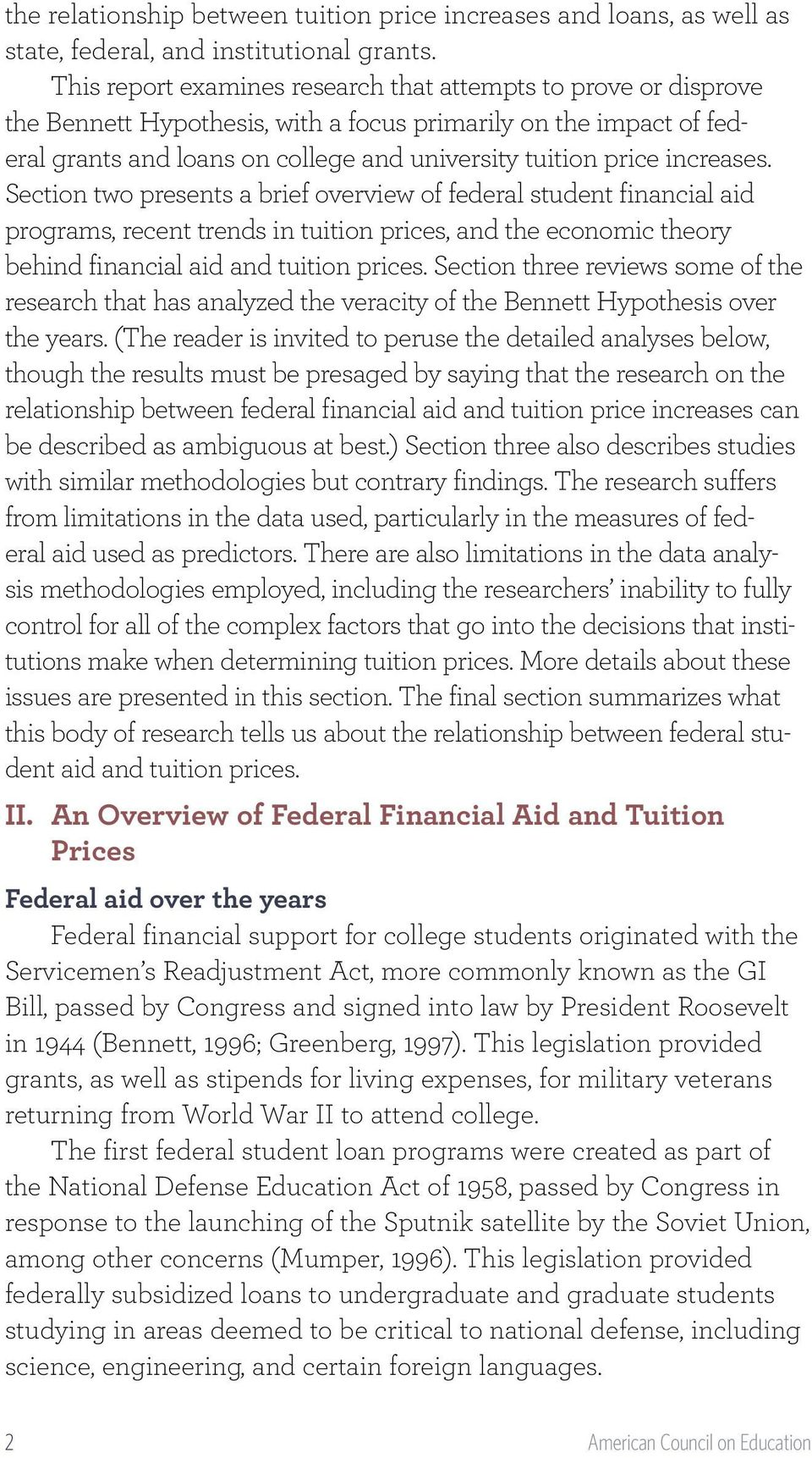increases. Section two presents a brief overview of federal student financial aid programs, recent trends in tuition prices, and the economic theory behind financial aid and tuition prices.