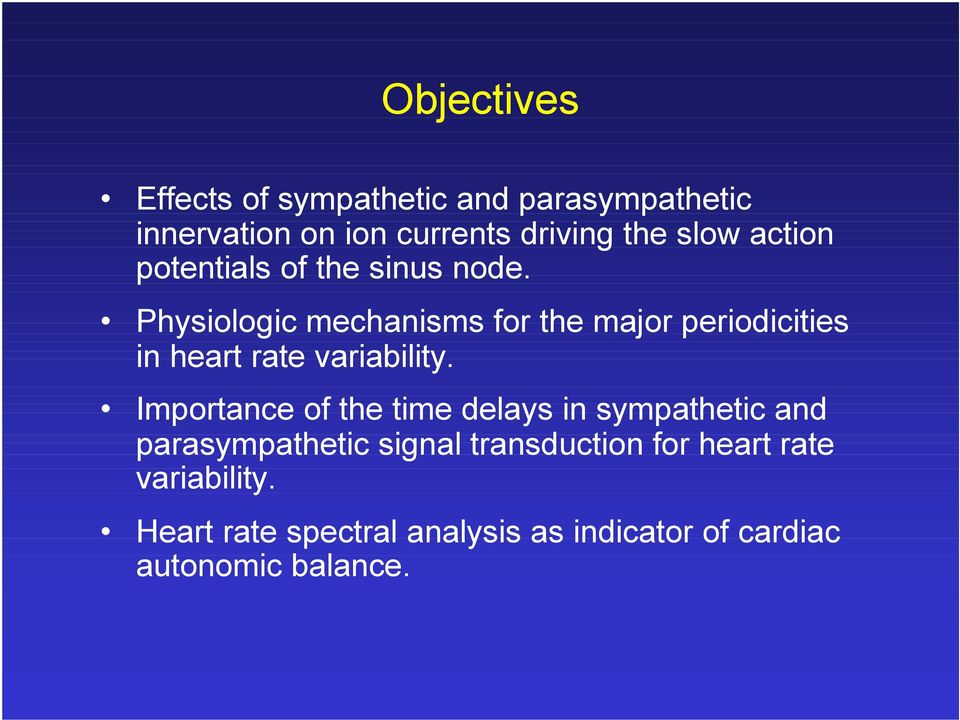 Physiologic mechanisms for the major periodicities in heart rate variability.