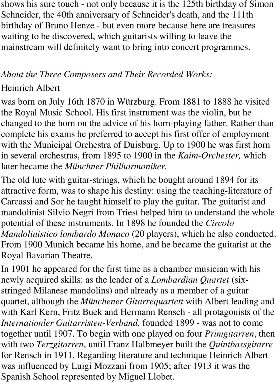 About the Three Composers and Their Recorded Works: Heinrich Albert was born on July 16th 1870 in Würzburg. From 1881 to 1888 he visited the Royal Music School.