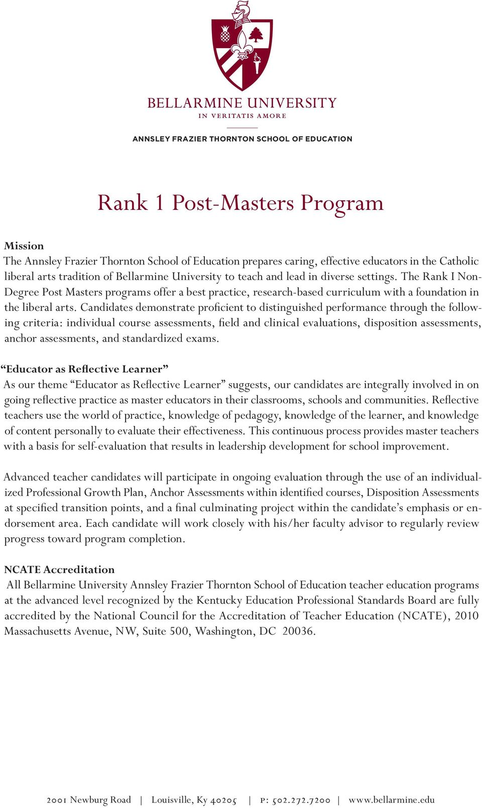 The Rank I Non- Degree Post Masters programs offer a best practice, research-based curriculum with a foundation in the liberal arts.