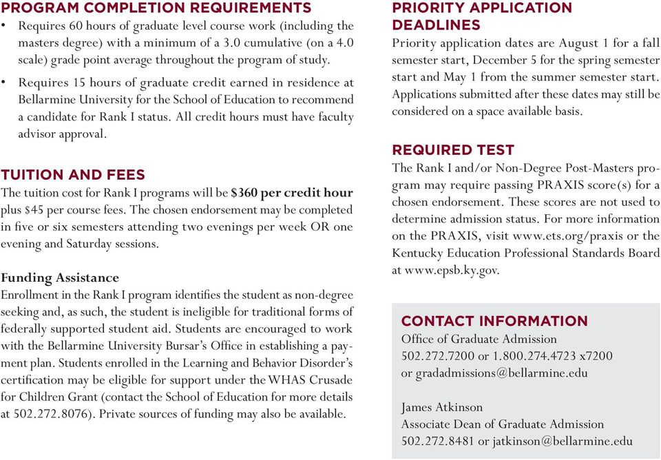 Requires 15 hours of graduate credit earned in residence at Bellarmine University for the School of Education to recommend a candidate for Rank I status.