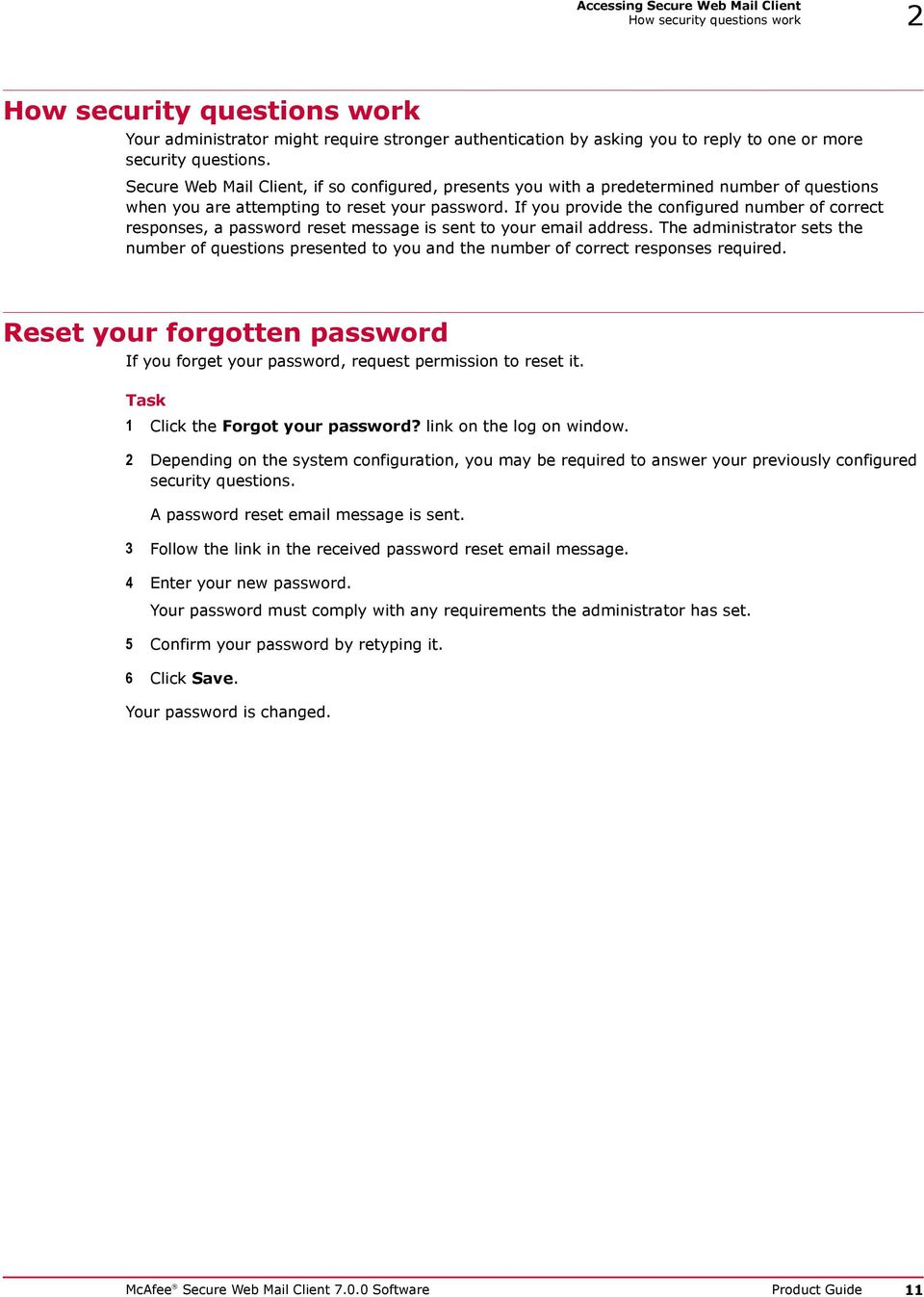 If you provide the configured number of correct responses, a password reset message is sent to your email address.