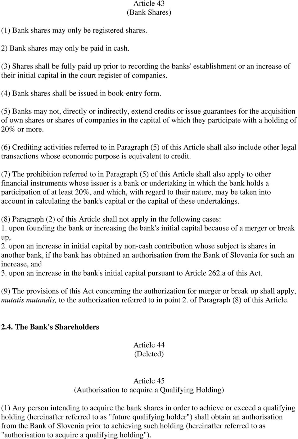 (4) Bank shares shall be issued in book-entry form.