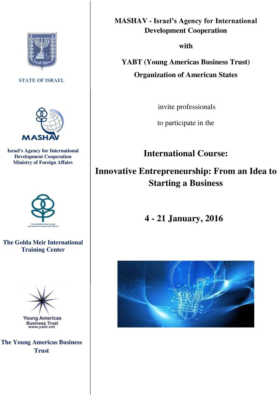 Development Cooperation Ministry of Foreign Affairs International Course: Innovative Entrepreneurship: From an Idea