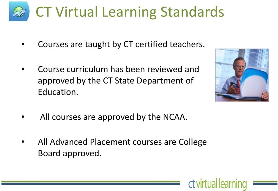 Course curriculum has been reviewed and approved by the CT State