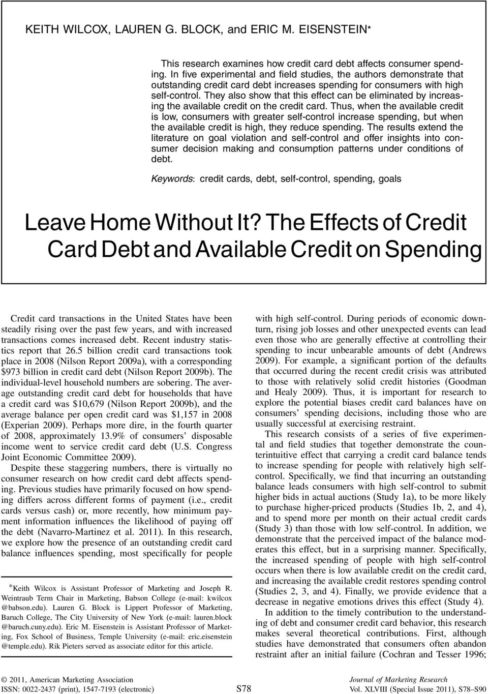 They also show that this effect can be eliminated by increasing the available credit on the credit card.