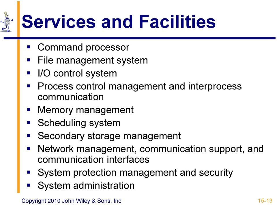 system Secondary storage management Network management, communication support, and