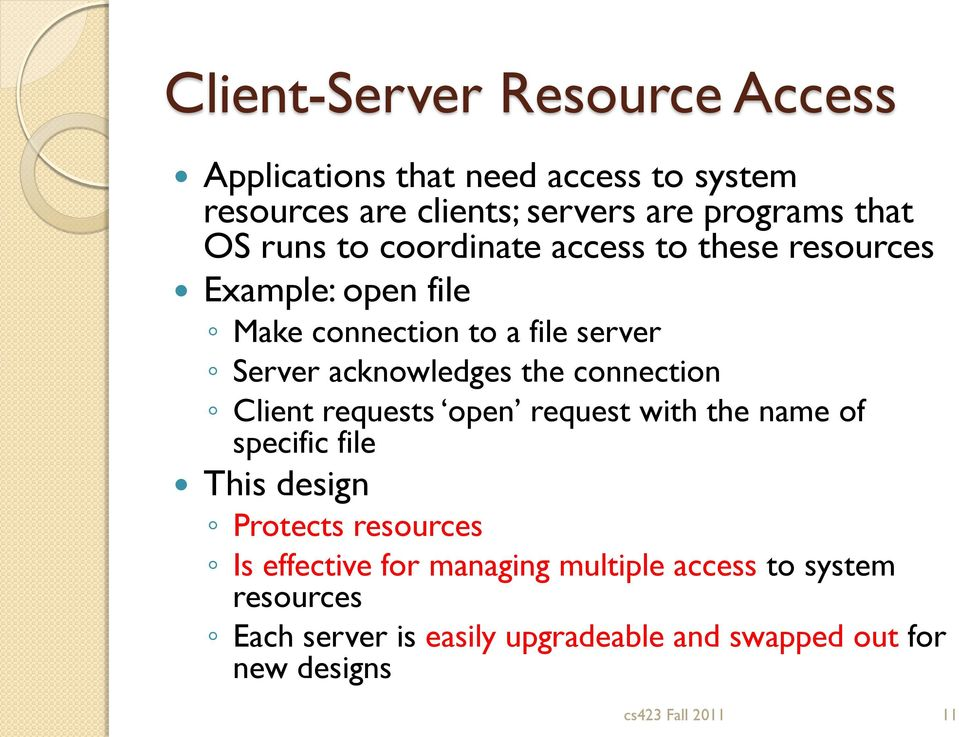 connection Client requests open request with the name of specific file This design Protects resources Is effective for