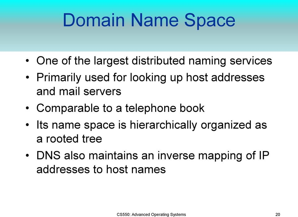 Its name space is hierarchically organized as a rooted tree DNS also maintains