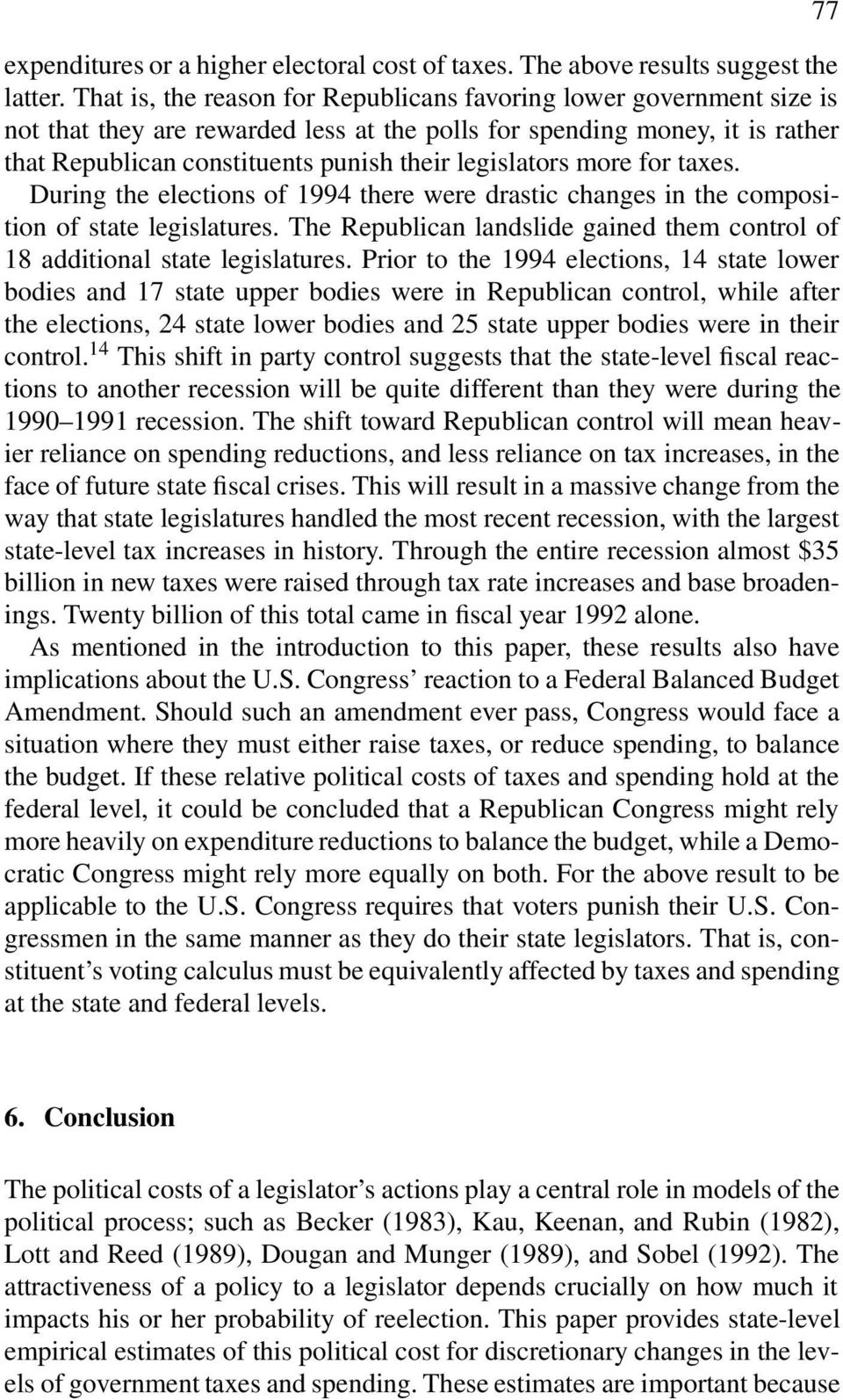 legislators more for taxes. During the elections of 1994 there were drastic changes in the composition of state legislatures.