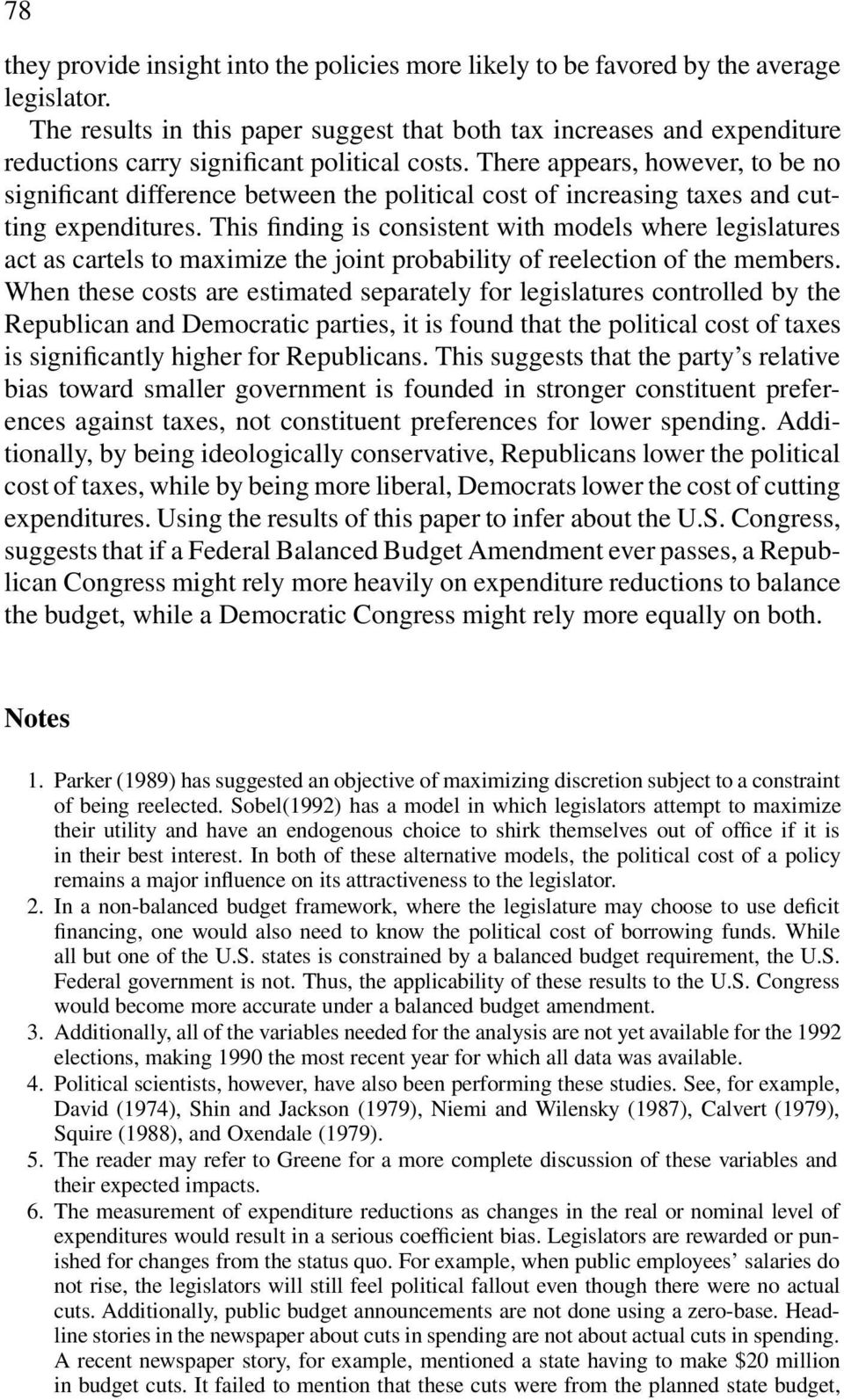 There appears, however, to be no significant difference between the political cost of increasing taxes and cutting expenditures.