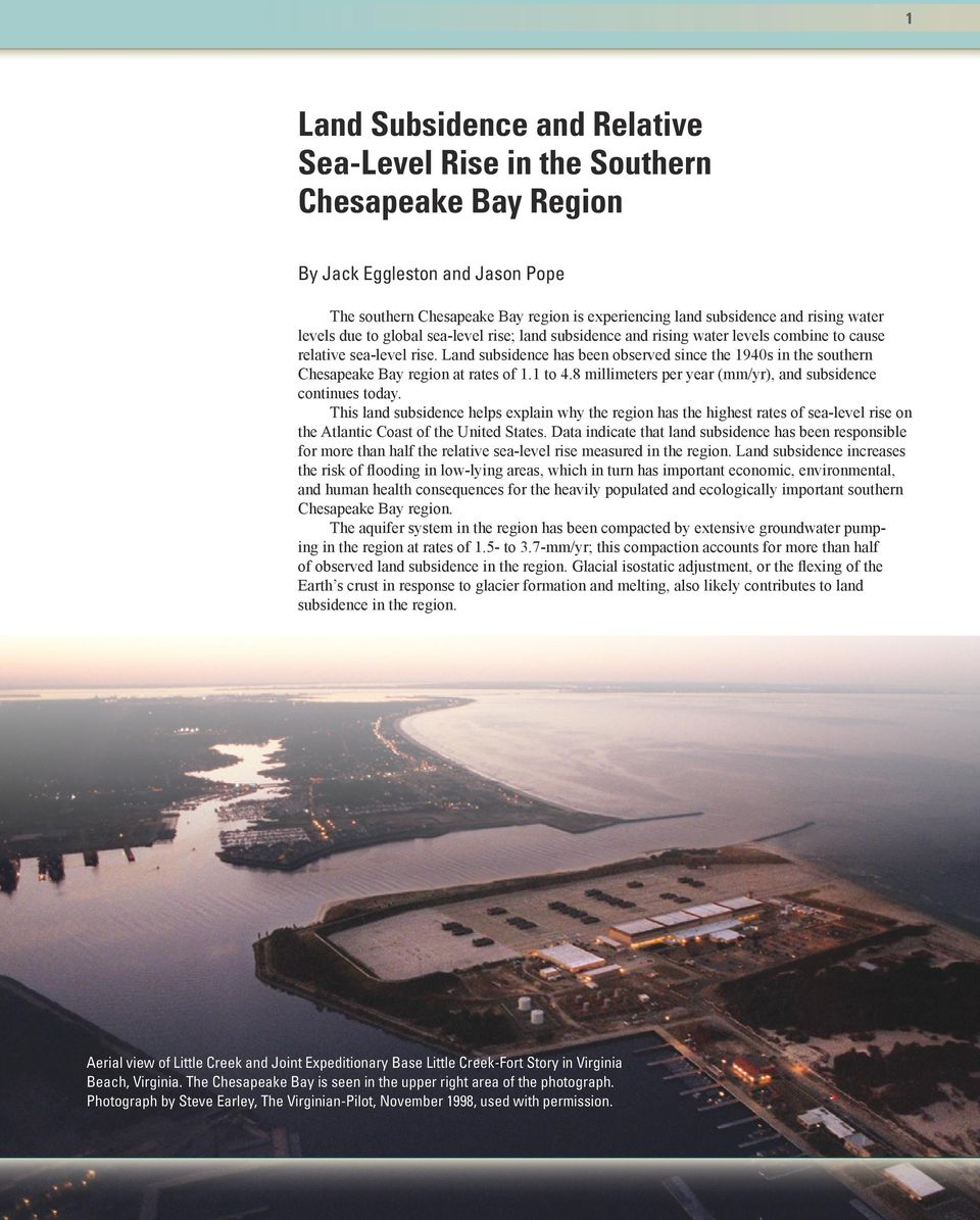 Land subsidence has been observed since the 1940s in the southern Chesapeake Bay region at rates of 1.1 to 4.8 millimeters per year (mm/yr), and subsidence continues today.