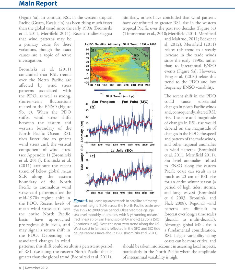 (2011) concluded that RSL trends over the North Pacific are affected by wind stress patterns associated with the PDO, as well as strong, shorter-term fluctuations related to the ENSO (Figure 5b, c).