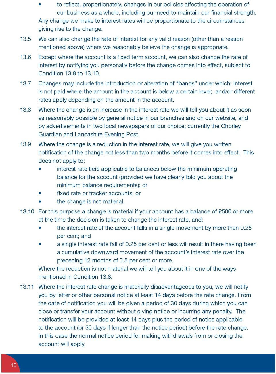 5 We can also change the rate of interest for any valid reason (other than a reason mentioned above) where we reasonably believe the change is appropriate. 13.